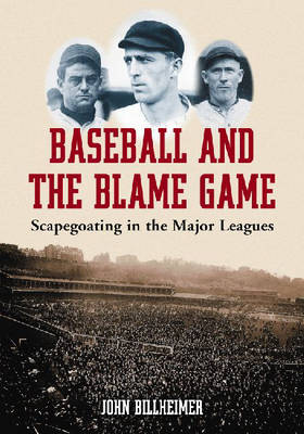Baseball and the Blame Game: Scapegoating in the Major Leagues (Paperback)