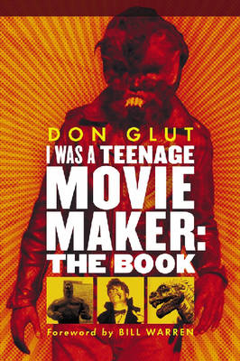I Was a Teenage Movie Maker: The Book (Paperback)
