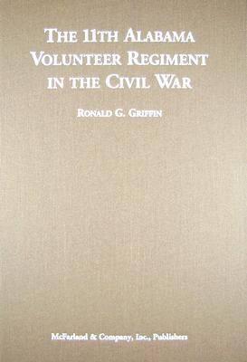 The 11th Alabama Volunteer Regiment in the Civil War (Hardback)