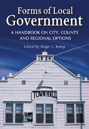 Forms of Local Government: A Handbook on City, County and Regional Options (Paperback)