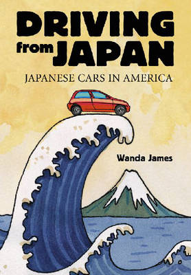 Driving from Japan: Japanese Cars in America (Paperback)