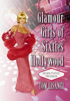 Glamour Girls of Sixties Hollywood (Hardback)