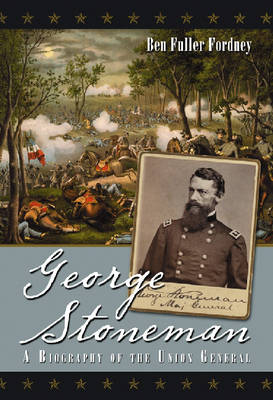 George Stoneman: A Biography of the Union General (Hardback)