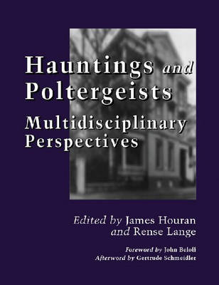 Hauntings and Poltergeists: Multidisciplinary Perspectives (Paperback)