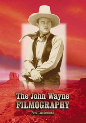 The John Wayne Filmography (Paperback)