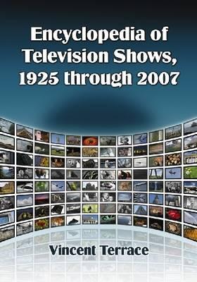 Encyclopedia of Television Shows, 1925 Through 2007 (Hardback)