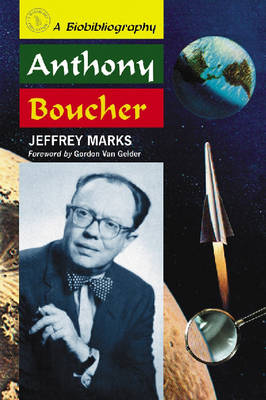 Anthony Boucher: A Biobibliography (Paperback)