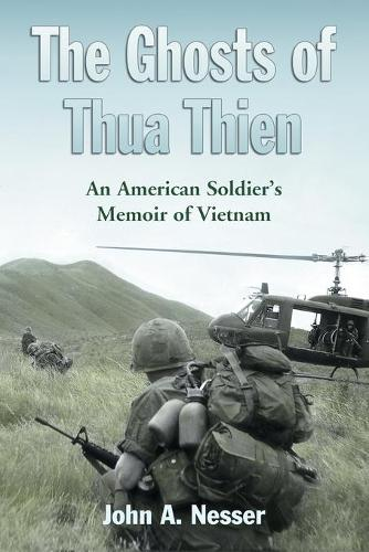 The Ghosts of Thua Thien: An American Soldier's Memoir of Vietnam (Paperback)