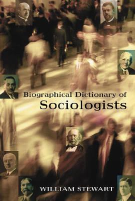 Biographical Dictionary of Sociologists (Hardback)