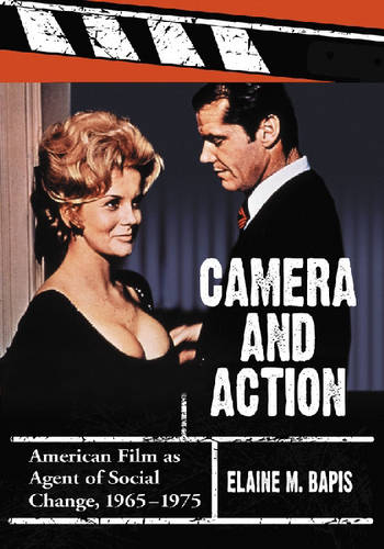 Camera and Action: American Film as Agent of Social Change, 1965-1975 (Paperback)