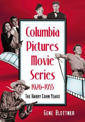 Columbia Pictures Movie Series, 1926-1955: The Harry Cohn Years (Paperback)