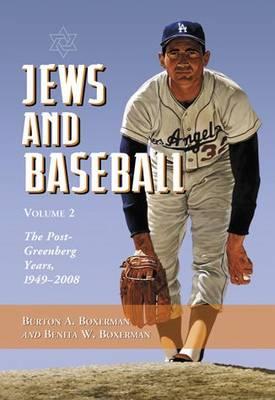 Jews and Baseball: The Post-Greenberg Years, 1949-2008 v. 2 (Hardback)