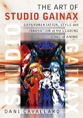 The Art of Studio Gainax: Experimentation, Style and Innovation at the Leading Edge of Anime (Paperback)