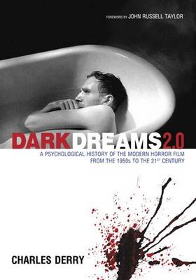 Dark Dreams 2.0: A Psychological History of the Modern Horror Film from the 1950s to the 21st Century (Hardback)