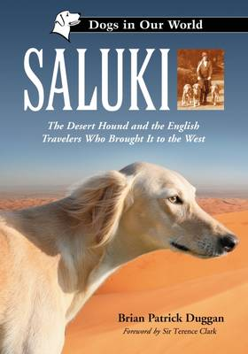 Saluki: The Desert Hound and the English Travelers Who Brought it to the West (Paperback)