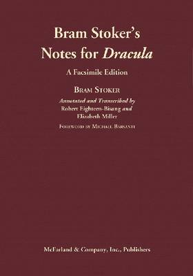 """Bram Stoker's Notes for """"Dracula"""": An Annotated Transcription and Comprehensive Analysis (Hardback)"""