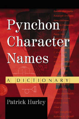 Pynchon Character Names: A Dictionary (Paperback)