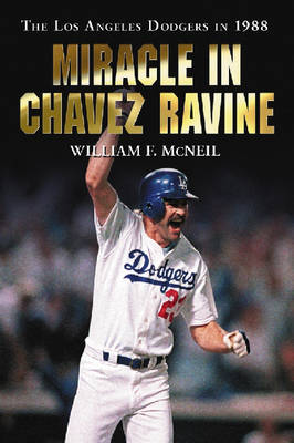 Miracle in Chavez Ravine: The Los Angeles Dodgers in 1988 (Paperback)