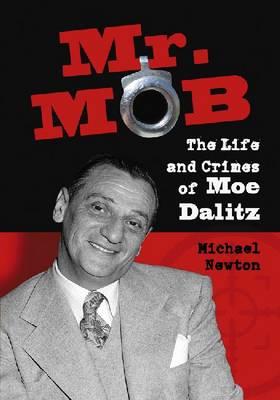 Mr. Mob: The Life and Crimes of Moe Dalitz (Paperback)