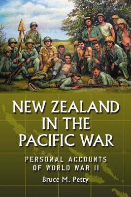 New Zealand in the Pacific War: Personal Accounts of World War II (Paperback)