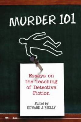 Murder 101: Essays on the Teaching of Detective Fiction (Paperback)
