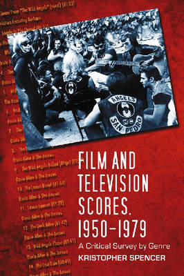 Film and Television Scores, 1950-1979: A Critical Survey by Genre (Paperback)
