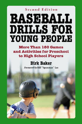 Baseball Drills for Young People: More Than 180 Games and Activities for Preschool to High School Players (Paperback)
