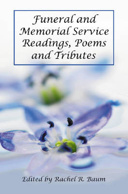 Funeral and Memorial Service Readings, Poems and Tributes (Paperback)