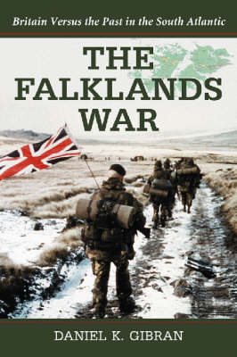 The Falklands War: Britain Versus the Past in the South Atlantic (Paperback)