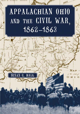 Appalachian Ohio and the Civil War, 1862-1863 (Paperback)