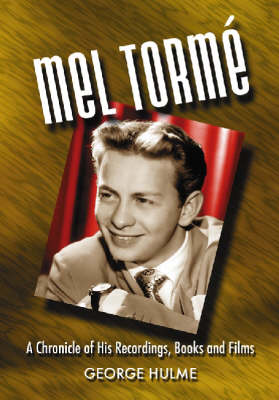 Mel Torme: A Chronicle of His Recordings, Books and Films (Paperback)