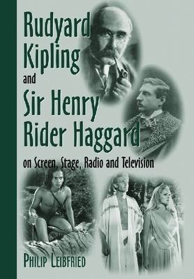 Rudyard Kipling and Sir Henry Rider Haggard on Screen, Stage, Radio and Television (Paperback)