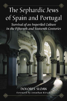The Sephardic Jews of Spain and Portugal: Survival of an Imperiled Culture in the Fifteenth and Sixteenth Centuries (Paperback)