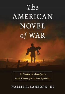 The American Novel of War: A Critical Analysis and Classification System (Paperback)