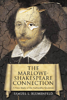 The Marlowe-Shakespeare Connection: A New Study of the Authorship Question (Paperback)