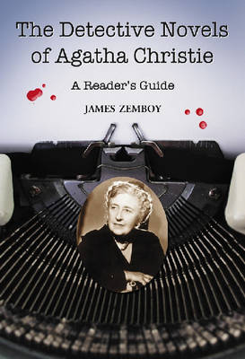 The Detective Novels of Agatha Christie: A Reader's Guide (Hardback)