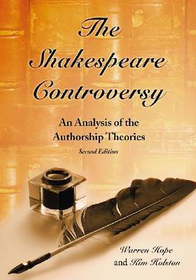 The Shakespeare Controversy: An Analysis of the Authorship Theories (Paperback)