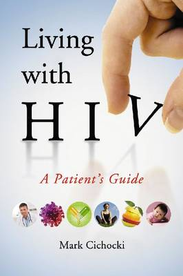 Living with HIV: A Patient's Guide (Paperback)