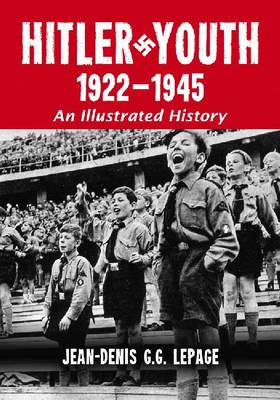 Hitler Youth, 1922-1945: An Illustrated History (Paperback)