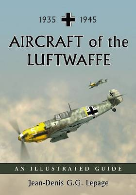 Aircraft of the Luftwaffe, 1935-1945: An Illustrated Guide (Paperback)