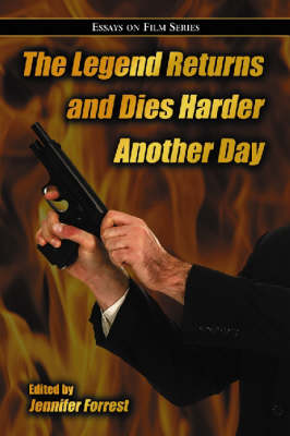The Legend Returns and Dies Harder Another Day: Essays on Film Series (Paperback)