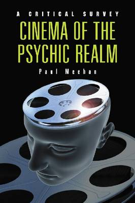 Cinema of the Psychic Realm: A Critical Survey (Paperback)