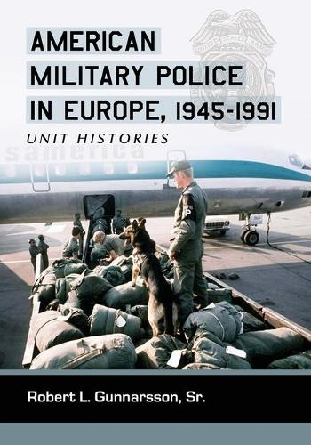 American Military Police in Europe, 1945-1991: Unit Histories (Paperback)
