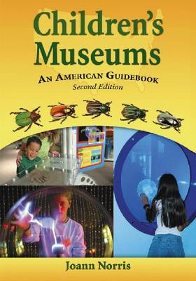 Children's Museums: An American Guidebook (Paperback)