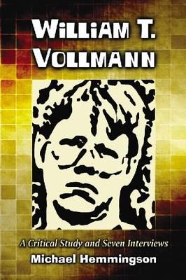 William T. Vollmann: A Critical Study and Seven Interviews (Paperback)