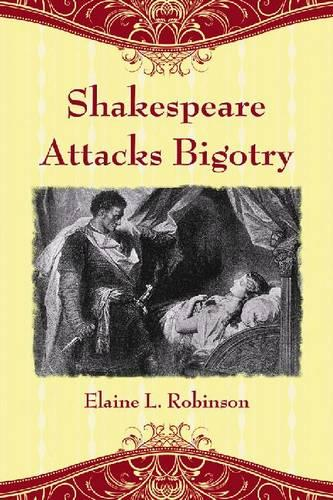 Shakespeare Attacks Bigotry: A Close Reading of Six Plays (Paperback)