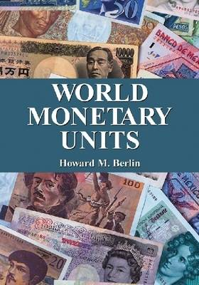 World Monetary Units: An Historical Dictionary, Country by Country (Paperback)