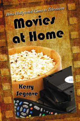Movies at Home: How Hollywood Came to Television (Paperback)