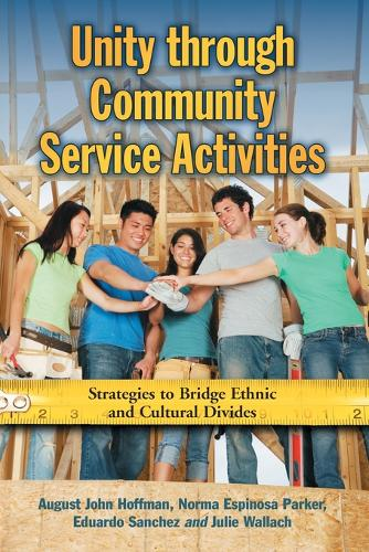 Unity Through Community Service Activities: Strategies to Bridge Ethnic and Cultural Divides (Paperback)