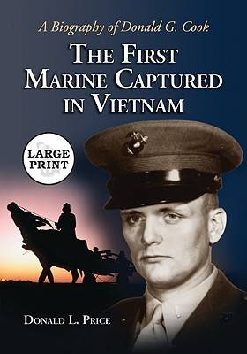 The First Marine Captured in Vietnam: A Biography of Donald G. Cook (Paperback)